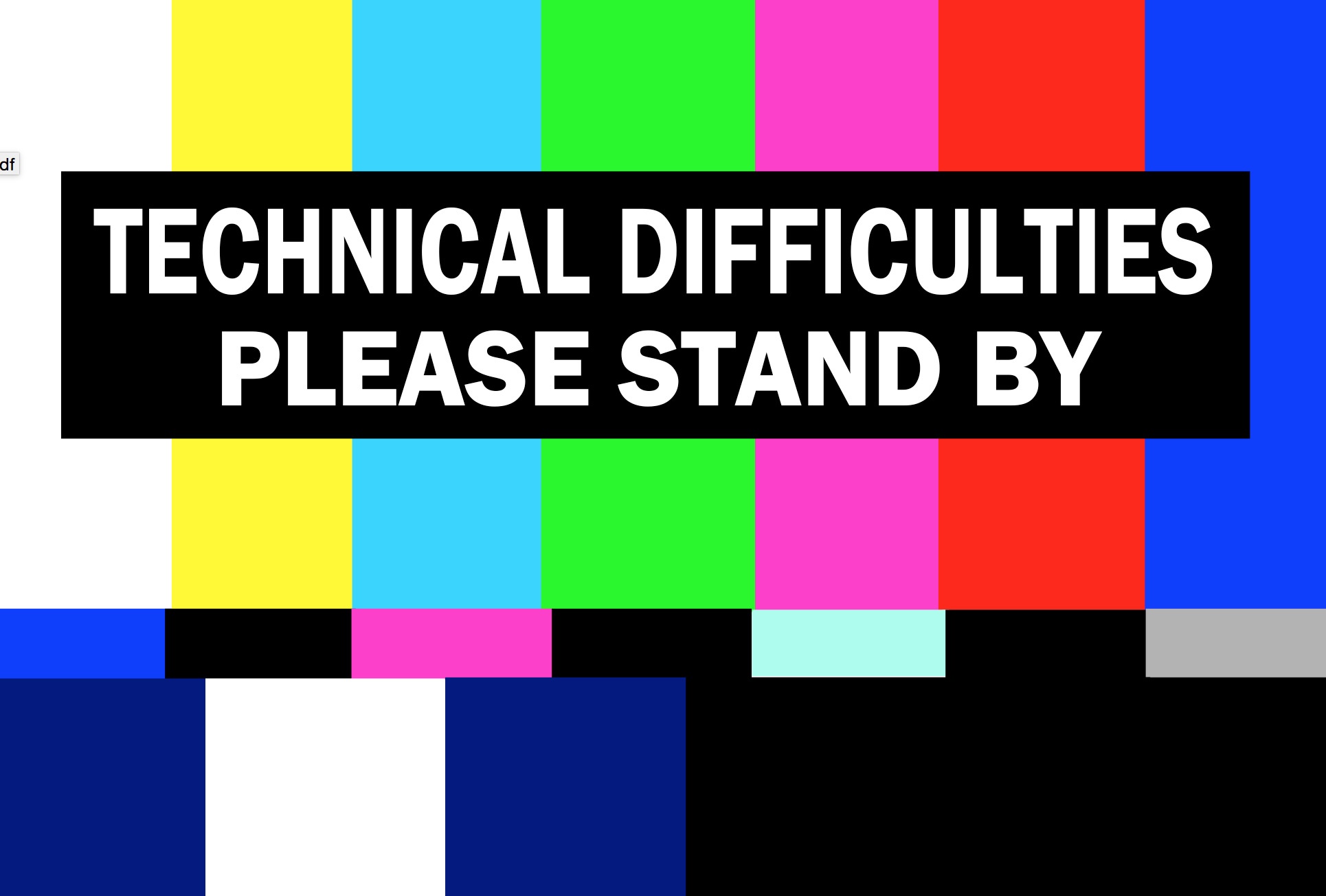 test pattern technical difficulties please stand by message